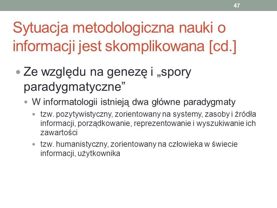 Sytuacja metodologiczna nauki o informacji jest skomplikowana [cd.]